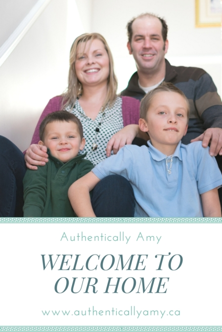 Authentically Amy, My Family, Welcome To Our Home