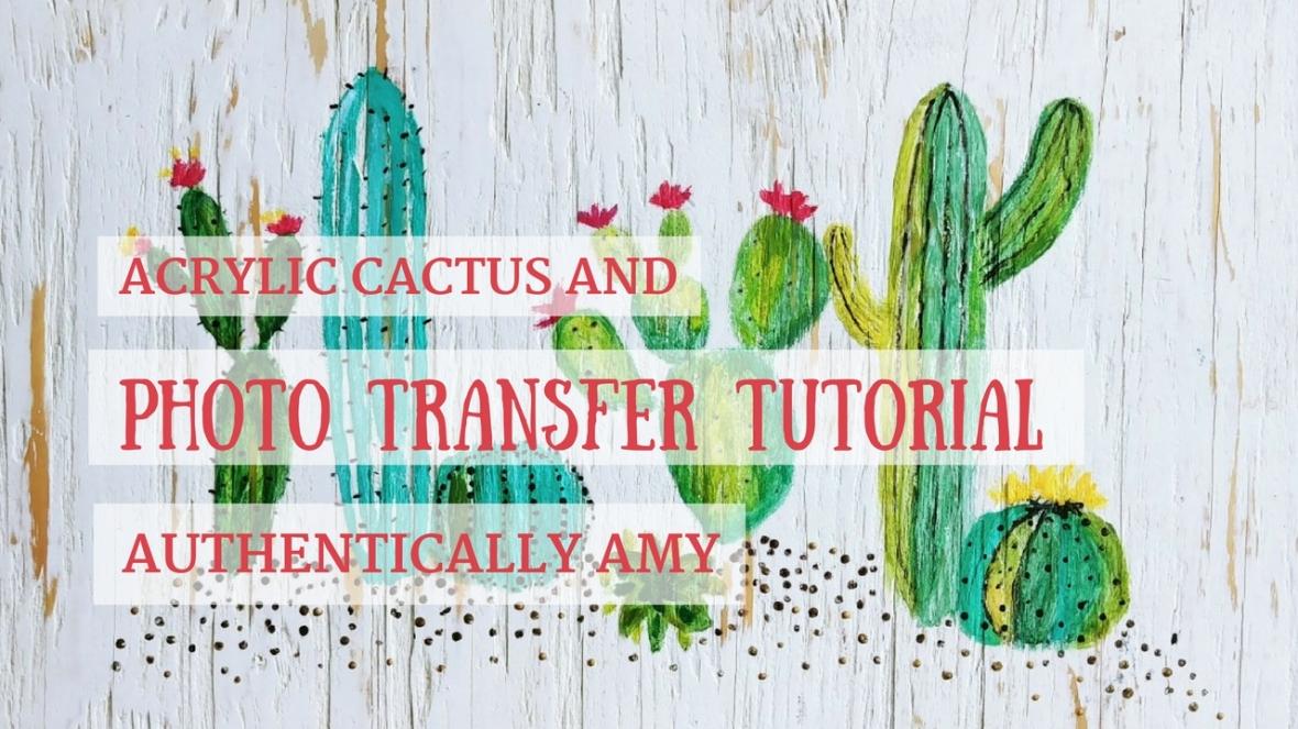 Cactus, Acrylic, Photo Transfer, Wood, Art, DIY, Paint